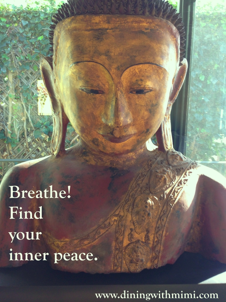 Quote- Breathe! Fine your inner peace. www.diningwithmimi.com