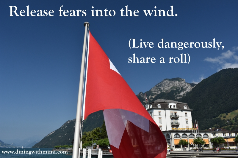 Quote- Release fears into the wind. (Live dangerously share a roll)